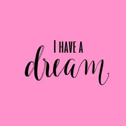 freetoedit ihaveadream dream